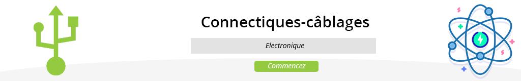 Connectiques / Câblages