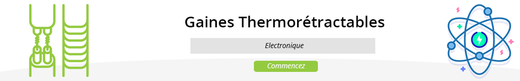 Gaines Thermorétractable