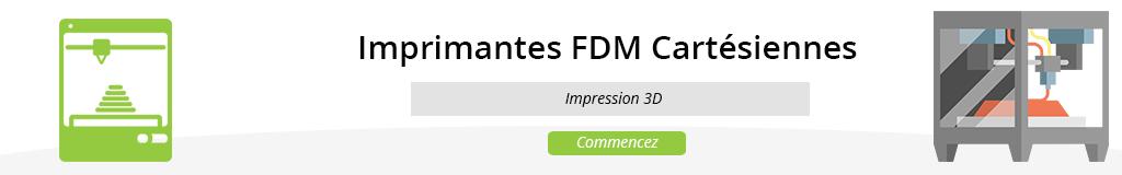 FDM Cartésiennes
